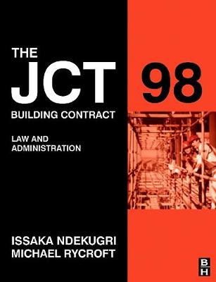 JCT 98 Building Contract: Law and Administration, 2e by Issaka Ndekugri