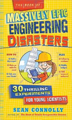 Book Of Massively Epic Engineering Disasters by Sean Connolly