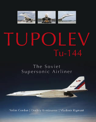 Tupolev Tu-144 by Yefim Gordon