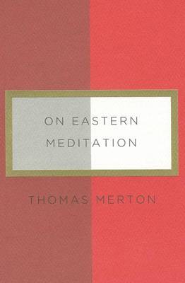 On Eastern Meditation by Thomas Merton