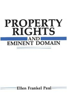 Property Rights and Eminent Domain by Ellen Frankel Paul