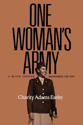 One Woman's Army by Charity Adams Earley