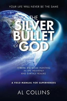 Silver Bullet of God by ,a,L Collins
