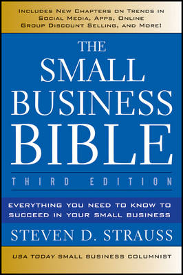 The Small Business Bible by Steven D. Strauss