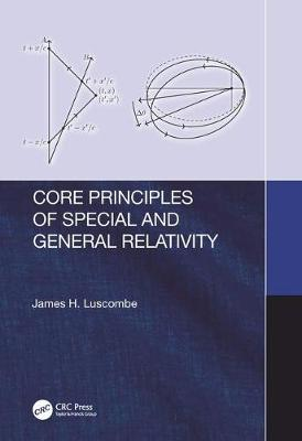 Core Principles of Special and General Relativity by James Luscombe