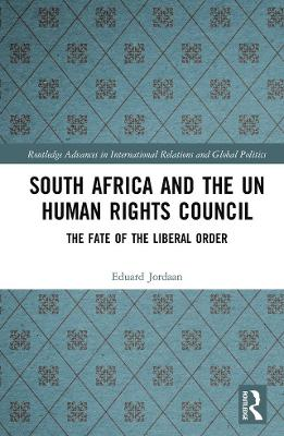 South Africa and the UN Human Rights Council: The Fate of the Liberal Order book