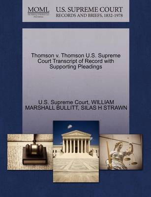 Thomson V. Thomson U.S. Supreme Court Transcript of Record with Supporting Pleadings by William Marshall Bullitt