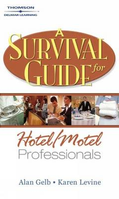 A Survival Guide for Hotel and Motel Professionals by Karen Levine