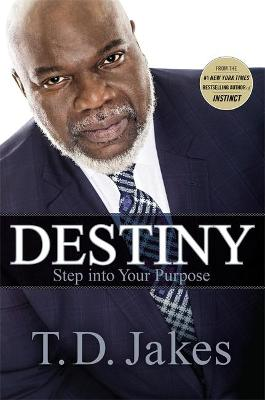 Destiny by T. D. Jakes
