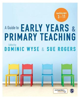Guide to Early Years and Primary Teaching by Dominic Wyse