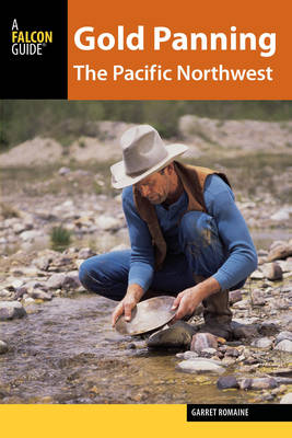 Gold Panning the Pacific Northwest by Garret Romaine