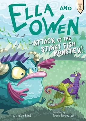 Ella and Owen 2: Attack of the Stinky Fish Monster! by Jaden Kent