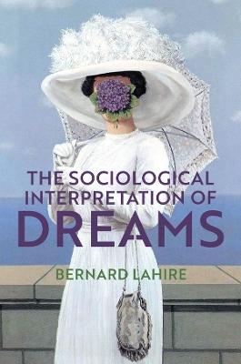 The Sociological Interpretation of Dreams book