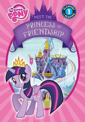 Meet the Princess of Friendship by Lucy Rosen
