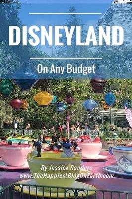 Disneyland on Any Budget by Jessica Sanders