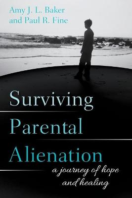 Surviving Parental Alienation by Amy J.L. Baker