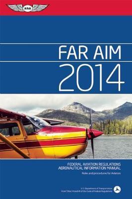 Federal Aviation Regulations / Aeronautical Information Manual 2010 (FAR/AIM) by Federal Aviation Administration (FAA)