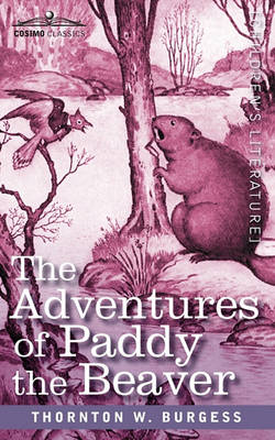 The Adventures of Paddy the Beaver by Thornton W. Burgess