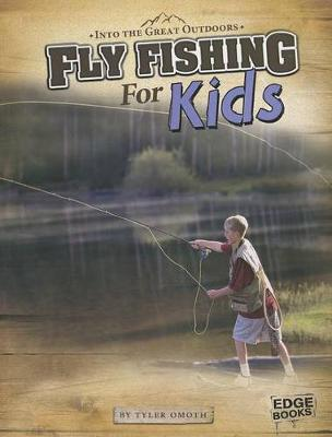 Fly Fishing for Kids book