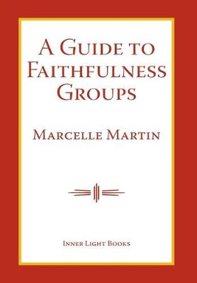 A Guide To Faithfulness Groups by Marcelle Martin