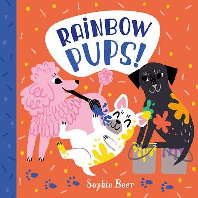 Rainbow Pups by Sophie Beer