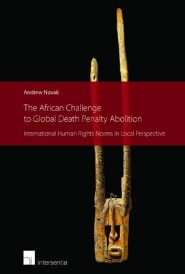 The African Challenge to Global Death Penalty Abolition by Andrew Novak