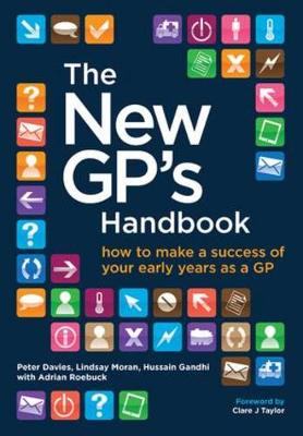 The New GP's Handbook: How to Make a Success of Your Early Years as a GP by Peter Davies