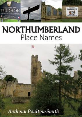 Northumberland Place Names by Anthony Poulton-Smith