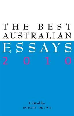 Best Australian Essays 2010 by Robert Drewe
