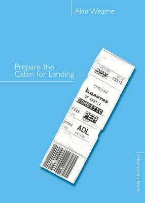 Prepare the Cabin for Landing by Alan Wearne