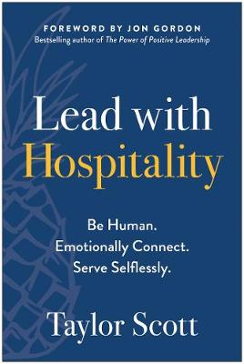 Lead with Hospitality by Taylor Scott