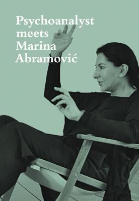 Psychoanalyst Meets Marina Abramovic book