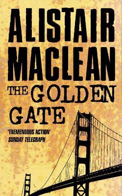 Golden Gate by Alistair MacLean