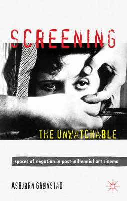 Screening the Unwatchable by Asbjorn Gronstad