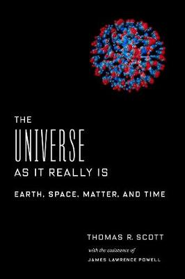 The Universe as It Really Is: Earth, Space, Matter, and Time book