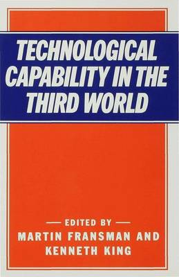 Technological Capability in the Third World by Martin Fransman