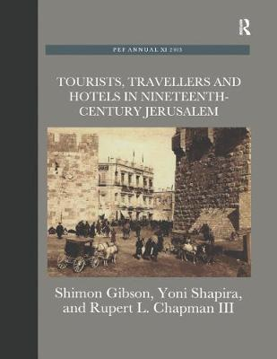 Tourists, Travellers and Hotels in 19th-Century Jerusalem: On Mark Twain and Charles Warren at the Mediterranean Hotel by Rupert L. Chapman, Iii