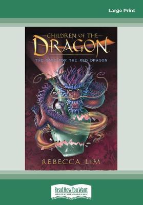The Race for the Red Dragon: Children of the Dragon 2 by Rebecca Lim