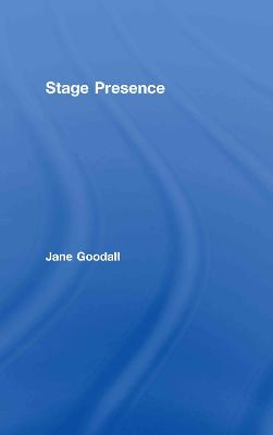Stage Presence by Jane Goodall
