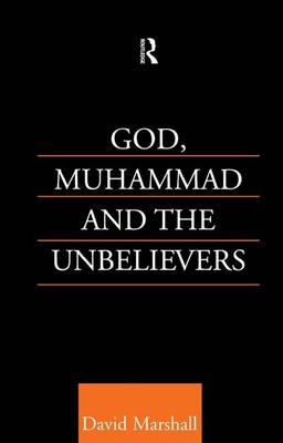 God, Muhammad and the Unbelievers by David Marshall
