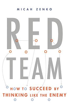 Red Team by Micah Zenko