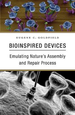 Bioinspired Devices: Emulating Nature?s Assembly and Repair Process book