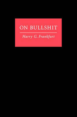 On Bullshit by Harry G. Frankfurt