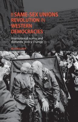 The Same-Sex Unions Revolution in Western Democracies by Kelly Kollman