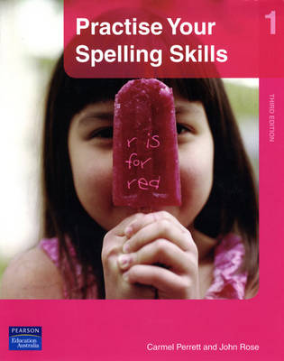 Practise Your Spelling Skills 1 by John Rose