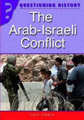 The Arab-Israeli Conflict by Cath Senker