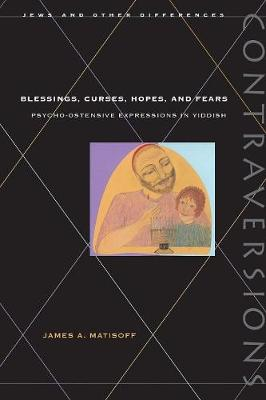 Blessings, Curses, Hopes, and Fears by James Alan Matisoff