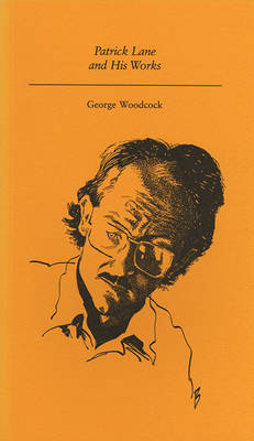 Patrick Lane and His Works by George Woodcock