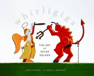 Whirligigs by Lynn Gamwell