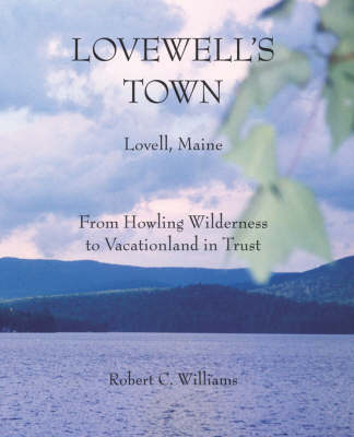 Lovewell's Town by Robert C Williams